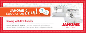 Janome Event: Sewing with Knits